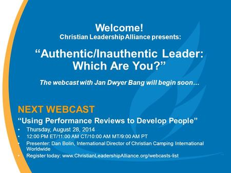 "Welcome! Christian Leadership Alliance presents: ""Authentic/Inauthentic Leader: Which Are You?"" The webcast with Jan Dwyer Bang will begin soon… NEXT WEBCAST."