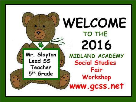 WELCOME TO THE Social Studies Fair Workshop