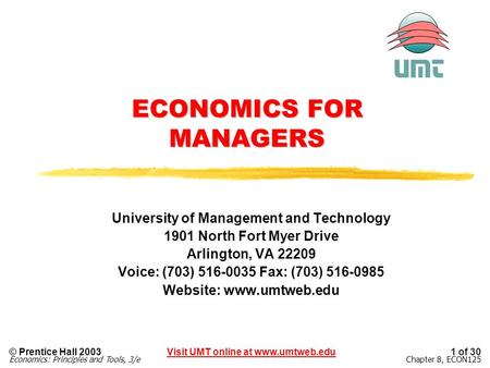1 of 30Visit UMT online at www.umtweb.edu© Prentice Hall 2003 Economics: Principles and Tools, 3/eChapter 8, ECON125 ECONOMICS FOR MANAGERS University.