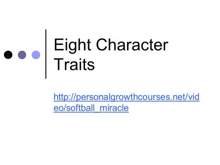 Eight Character Traits  eo/softball_miracle.