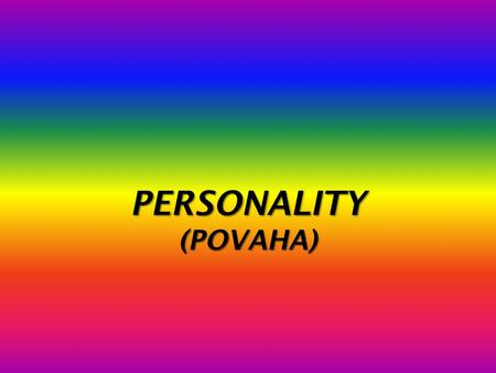 PERSONALITY (POVAHA). Divide the following character traits (povahové rysy) into:  positive  negative  others JEALOUS ORGANIZED RESPONSIBLE DISHONEST.
