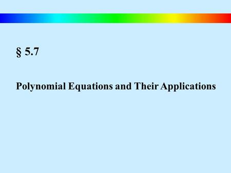 § 5.7 Polynomial Equations and Their Applications.