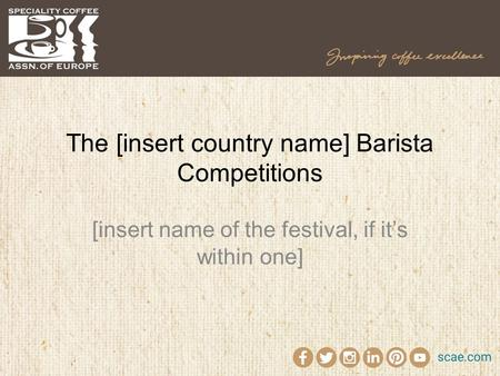 The [insert country name] Barista Competitions [insert name of the festival, if it's within one]
