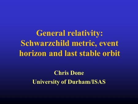 Chris Done University of Durham/ISAS