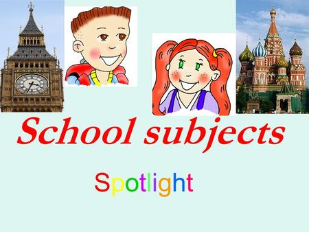 School subjects Spotlight.