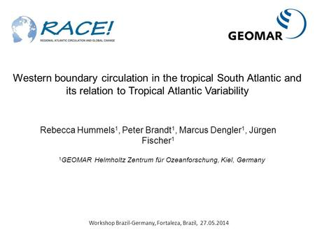 Western boundary circulation in the tropical South Atlantic and its relation to Tropical Atlantic Variability Rebecca Hummels1, Peter Brandt1, Marcus Dengler1,
