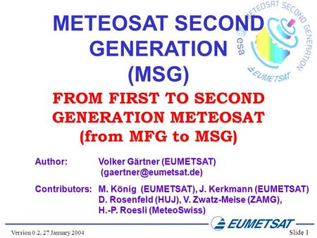 METEOSAT SECOND GENERATION FROM FIRST TO SECOND GENERATION METEOSAT