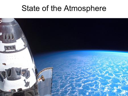 State of the Atmosphere. Temperature is a measurement of how rapidly or slowly molecules move around.