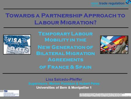 Temporary Labour Mobility in the New Generation of Bilateral Migration Agreements of France & Spain Towards a Partnership Approach to Labour Migration?