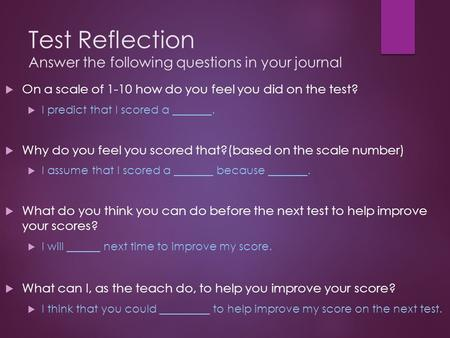Test Reflection Answer the following questions in your journal