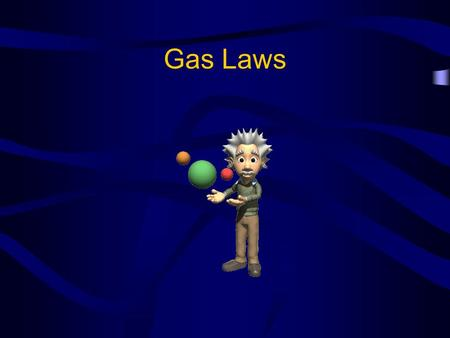Gas Laws. Gas Pressure Pressure is defined as force per unit area. Gas particles exert pressure when they collide with the walls of their container. The.