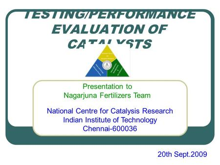 TESTING/PERFORMANCE EVALUATION OF CATALYSTS