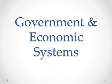 Government & Economic Systems =. Important terms Sovereignty is the idea that a territory or region has supreme authority over itself Autonomy is the.