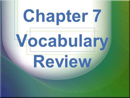 Chapter 7 Vocabulary Review. lawmaking branch of government Legislative.