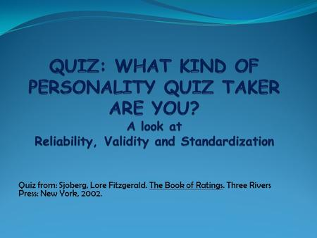 Quiz from: Sjoberg, Lore Fitzgerald. The Book of Ratings. Three Rivers Press: New York, 2002.