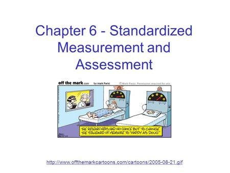Chapter 6 - Standardized Measurement and Assessment