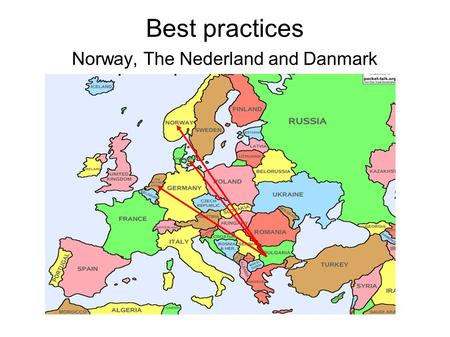 Best practices Norway, The Nederland and Danmark.