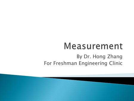 By Dr. Hong Zhang For Freshman Engineering Clinic.