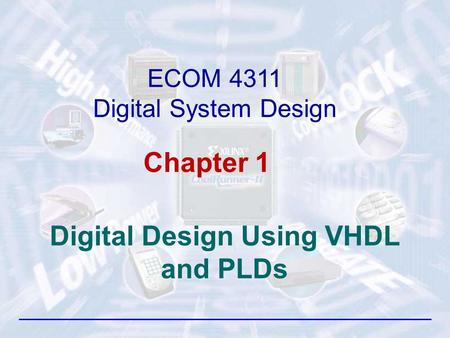Digital Design Using VHDL and PLDs ECOM 4311 Digital System Design Chapter 1.