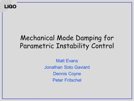 Mechanical Mode Damping for Parametric Instability Control