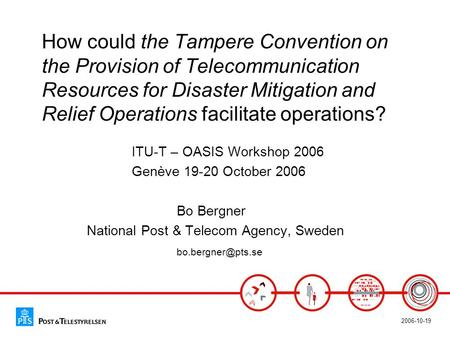 2006-10-19 How could the Tampere Convention on the Provision of Telecommunication Resources for Disaster Mitigation and Relief Operations facilitate operations?