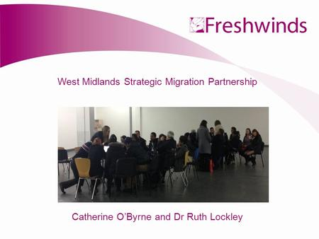West Midlands Strategic Migration Partnership Catherine O'Byrne and Dr Ruth Lockley.