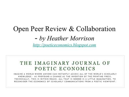 Open Peer Review & Collaboration - by Heather Morrison