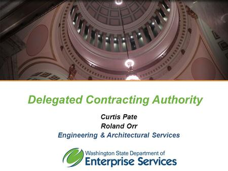 Meet DES Curtis Pate Roland Orr Engineering & Architectural Services Delegated Contracting Authority.