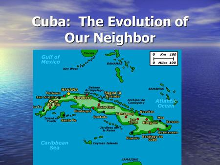 Cuba: The Evolution of Our Neighbor. Before Cuba was a Colony Before Columbus, inhabited by 3 different indigenous tribes.