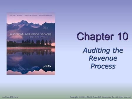 Chapter 10 Auditing the Revenue Process McGraw-Hill/IrwinCopyright © 2012 by The McGraw-Hill Companies, Inc. All rights reserved.
