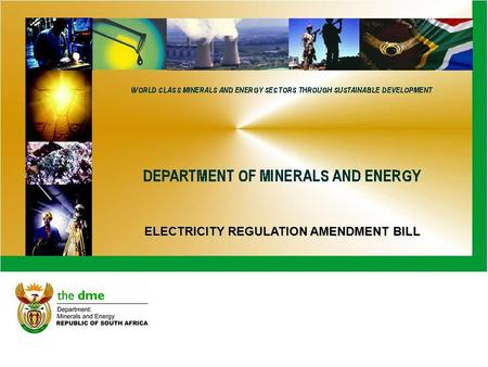 ELECTRICITY REGULATION AMENDMENT BILL. OUTLINE 1.Background and aide memoir 2.The object of the Bill 3.Definitions 4.Illustration of reticulation 5.AMENDMENTS.