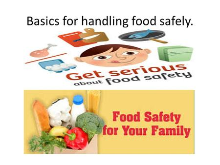 Basics for handling food safely.. What is food safety Food safety is a scientific discipline describing handling, preparation, and storage of food in.