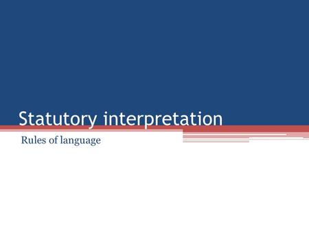 Statutory interpretation