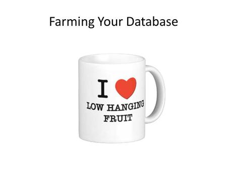 "Farming Your Database. We are in the ""Marketing To Our Database"" business, not the ""Real Estate Business"" The Most Important Lesson Of 2016!"