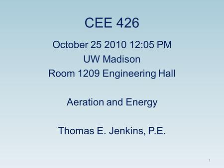 CEE 426 October :05 PM UW Madison Room 1209 Engineering Hall