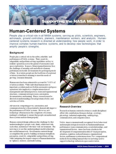 Human-Centered Systems Background People play a critical role in the safety, reliability and performance of NASA systems. Their creativity, adaptability.