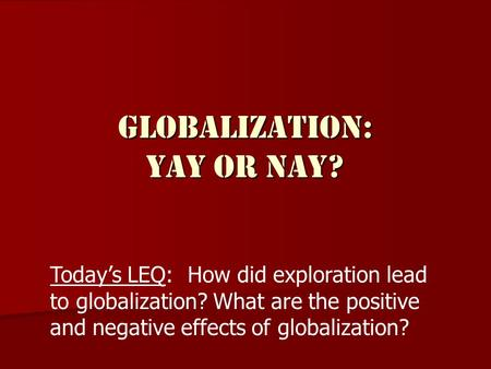 Globalization: Yay or nay?