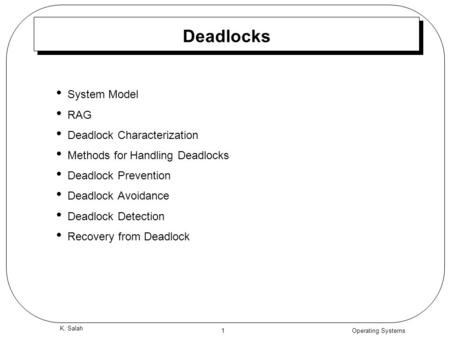 Deadlocks System Model RAG Deadlock Characterization