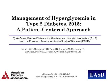 Management of Hyperglycemia in Type 2 Diabetes, 2015: A Patient-Centered Approach Update to a Position Statement of the American Diabetes Association (ADA)