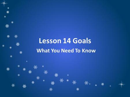 Lesson 14 Goals What You Need To Know. Weekly Goals: I can discuss the benefits of dogs interacting with people. Benefits: good things I can come to discussion.