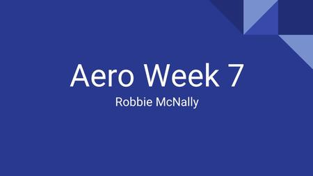 Aero Week 7 Robbie McNally. What I did... -Talked to Russo  Clarified DAS precision requirements -Submitted EcE department funding letter -Setup time.