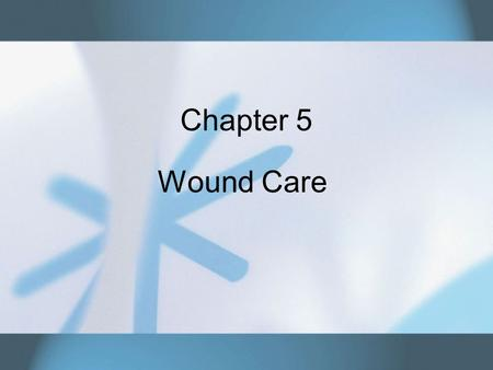 Chapter 5 Wound Care. Copyright © 2007 Thomson Delmar Learning. ALL RIGHTS RESERVED.2 Pressure Ulcers Serious complication of immobility –Implement a.