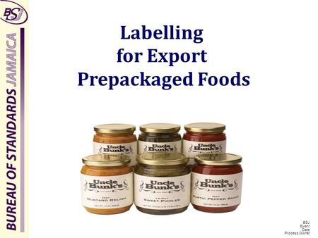 BSJ Event Date Process Owner Labelling for Export Prepackaged Foods.