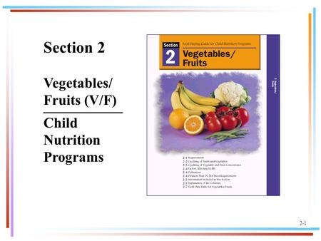 1 Section 2 ___________ Child Nutrition Programs 2-1 Vegetables/ Fruits (V/F)