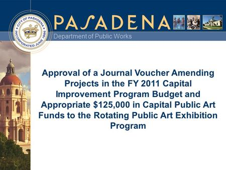 Department of Public Works Approval of a Journal Voucher Amending Projects in the FY 2011 Capital Improvement Program Budget and Appropriate $125,000 in.