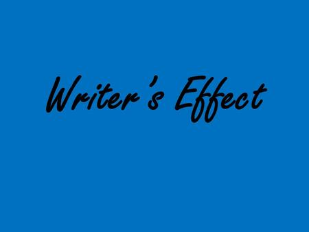 Writer's Effect. What emotion or MOOD is being created here?