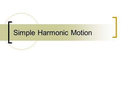Simple Harmonic Motion. Ideal Springs F Applied =kx k = spring constant x = displacement of the spring +x  pulled displacement -x  compressed displacement.