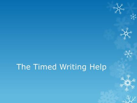 The Timed Writing Help. Step 1: Read all 3 prompts  Select your prompt for any of the following reasons:  It sounds interesting  You like the character.