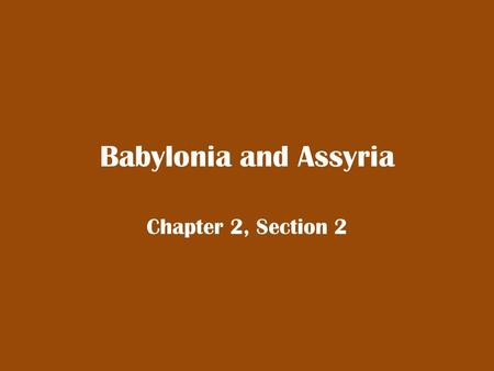 Babylonia and Assyria Chapter 2, Section 2. The Two Empires of Mesopotamia Sargon II was one of many kings who ruled Mesopotamia after the fall of Sumer.