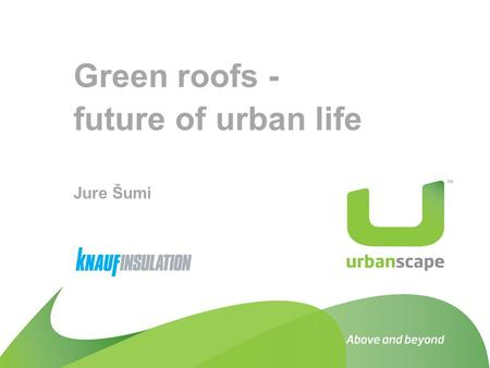 "Green roofs - future of urban life Jure Šumi. Green Roofs Green roofs as old as ""Hanging Gardens of Babylon"" In modern times, Germany was the first to."